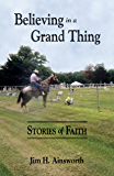 Believing in a Grand Thing: Stories of Faith