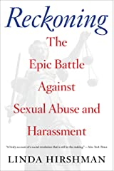 Reckoning: The Epic Battle Against Sexual Abuse and Harassment Kindle Edition