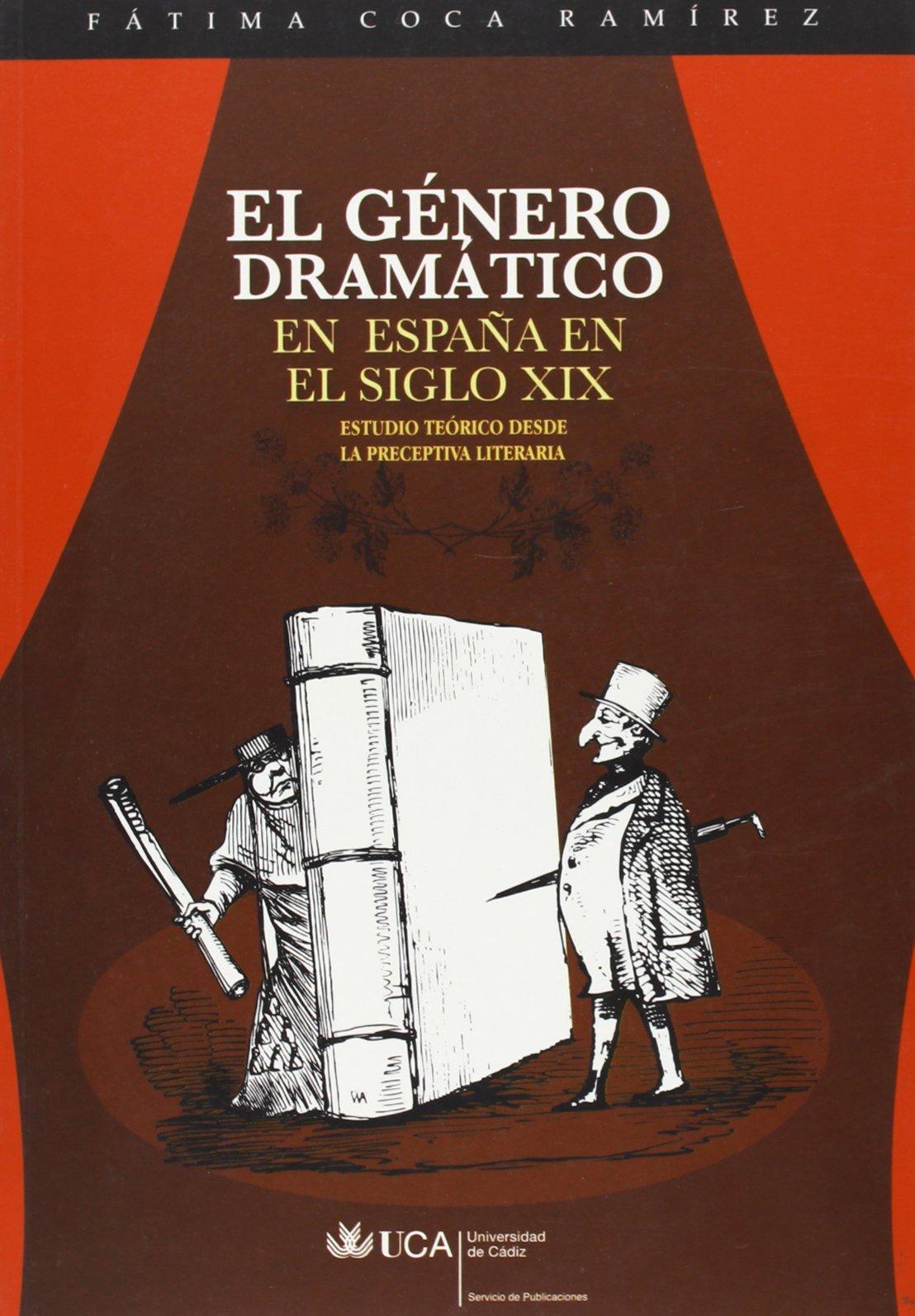 Género dramático en España en el siglo XIX, el: Estudio teórico desde la preceptiva literaria: Amazon.es: Coca Ramírez, Fátima: Libros