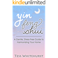 Yin Feng Shui: A Gentle, Stress-Free Guide to Harmonizing Your Home