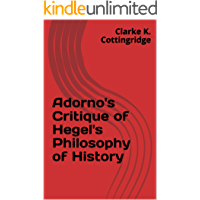 Adorno's Critique of Hegel's Philosophy of History (English Edition)