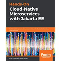 Hands-On Cloud-Native Microservices with Jakarta EE: Build scalable and reactive microservices with Docker, Kubernetes, and OpenShift