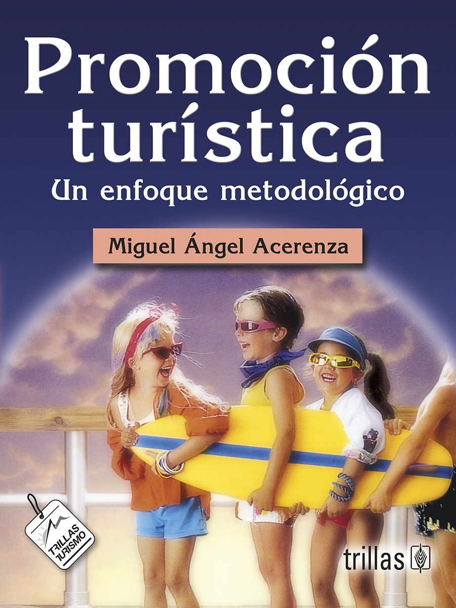 Read Online Promocion turistica/ Promoting tourism: Un Enfoque Metodologico/ a Methodological Approach (Spanish Edition) pdf