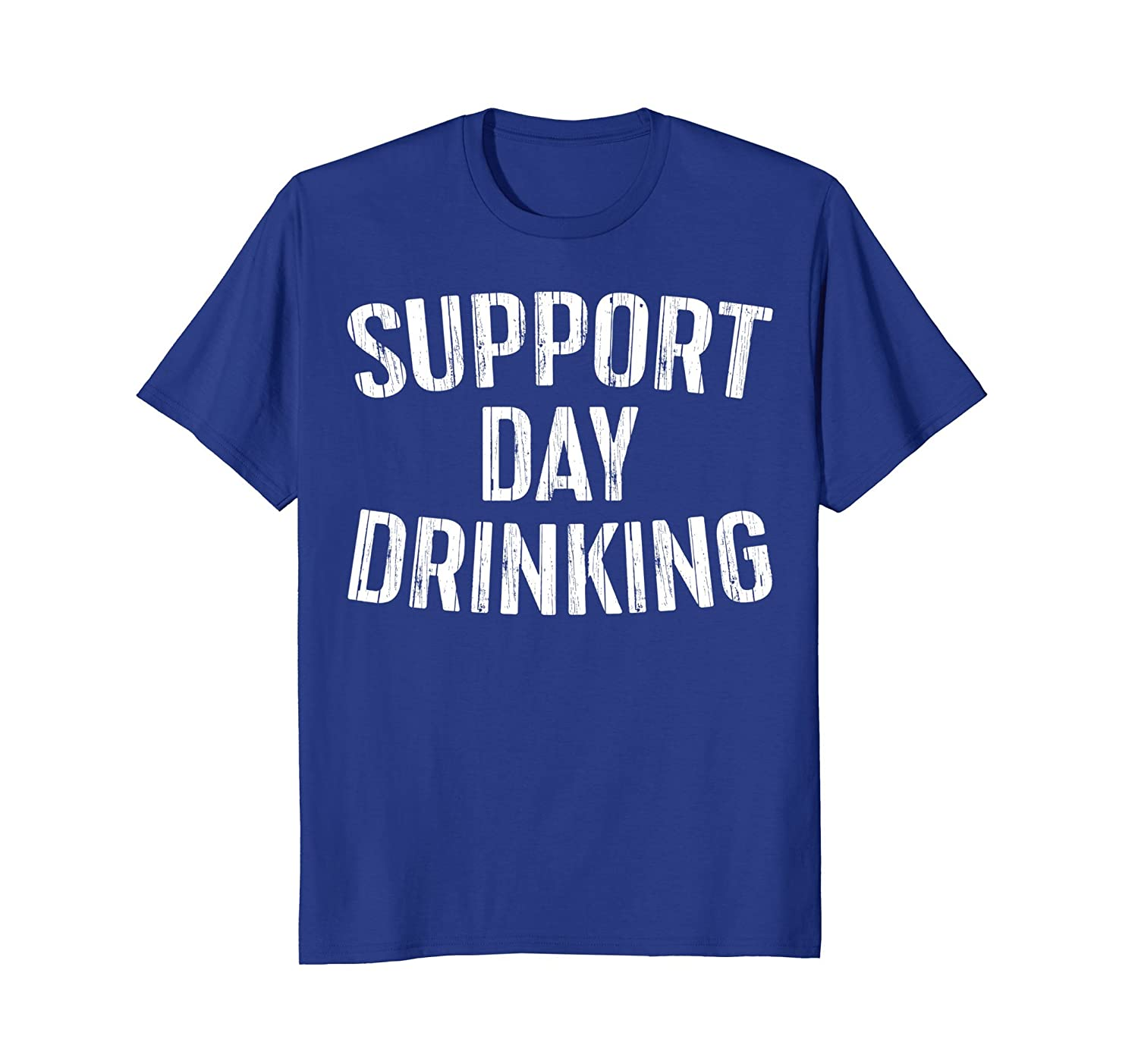 Support Day Drinking T-Shirt Funny Drinking Gift Shirt-alottee gift