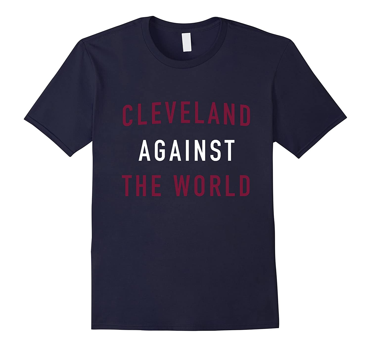Cleveland Against the World T-Shirt-TD