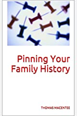 Pinning Your Family History Kindle Edition