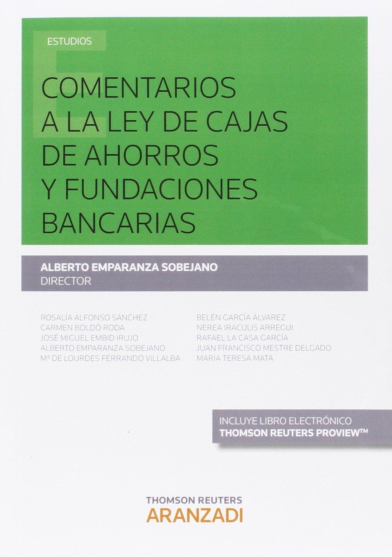 Comentarios a la ley de cajas de ahorros y fundaciones bancarias (Papel + e-book): Alberto Emparanza Sobejano: 9788490987872: Amazon.com: Books