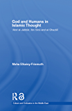 God and Humans in Islamic Thought: Abd Al-Jabbar, Ibn Sina and Al-Ghazali (Culture and Civilization in the Middle East) (English Edition)