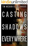 Casting Shadows Everywhere