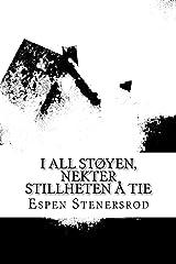 I all støyen, nektet stillheten å tie (Norwegian Edition) Paperback