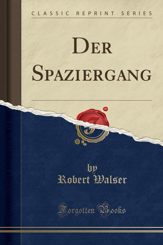 Der Spaziergang (Classic Reprint)