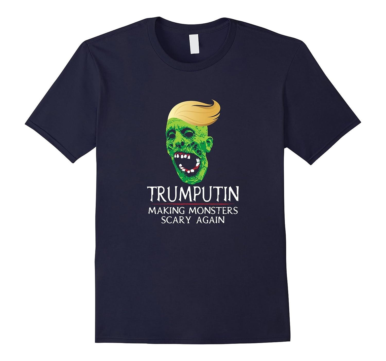 Trumputin Making Monsters Great Again - Anti-Trump Shirt-BN