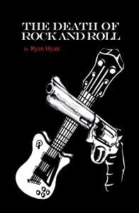 The Death of Rock and Roll
