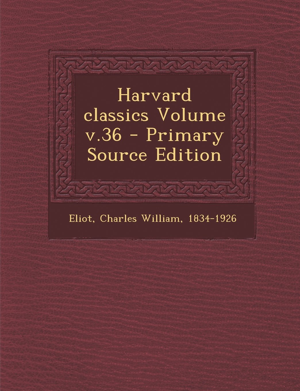 Read Online Harvard classics Volume v.36 pdf epub