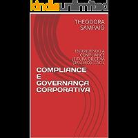 COMPLIANCE E GOVERNANÇA CORPORATIVA: ENTENDENDO A COMPLIANCE LEITURA OBJETIVA  RESUMIDA -FÁCIL
