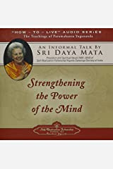 Strengthening the Power of the Mind: An Informal Talk by Sri Daya Mata Audio CD