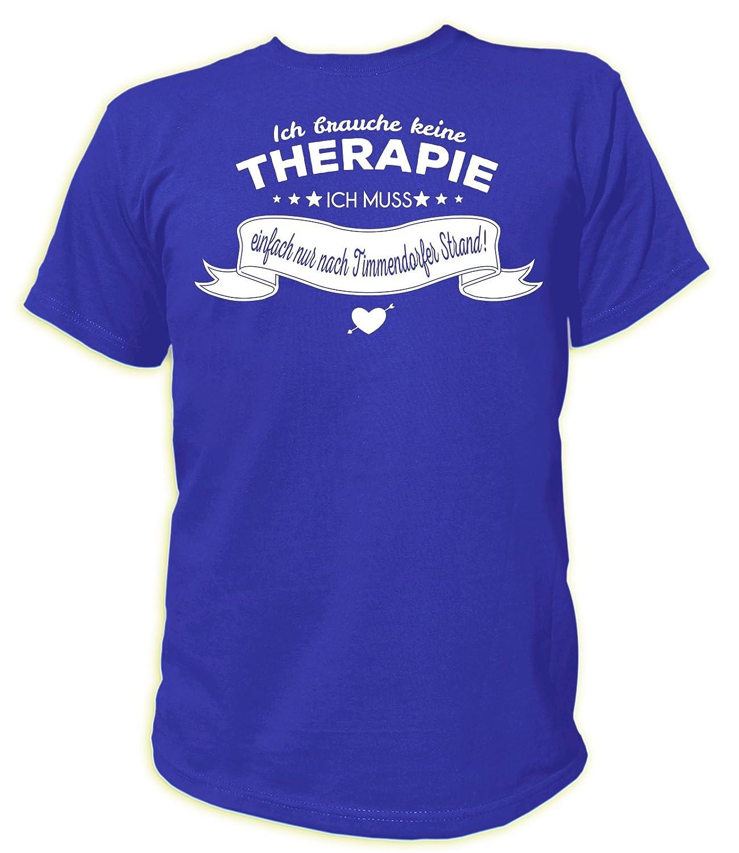 T-Shirt Ich brauche keine Therapie ich muss einfach nur nach Timmendorfer