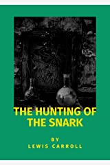 THE HUNTING OF THE SNARK Kindle Edition