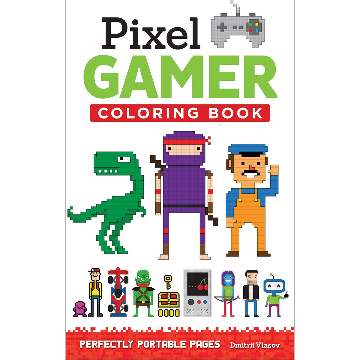 pixel gamer coloring book perfectly portable pages on the go dmitrii vlasov 9781497200425 amazoncom books