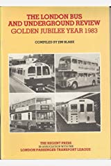 The London bus and underground review: Golden Jubilee year 1983 Paperback