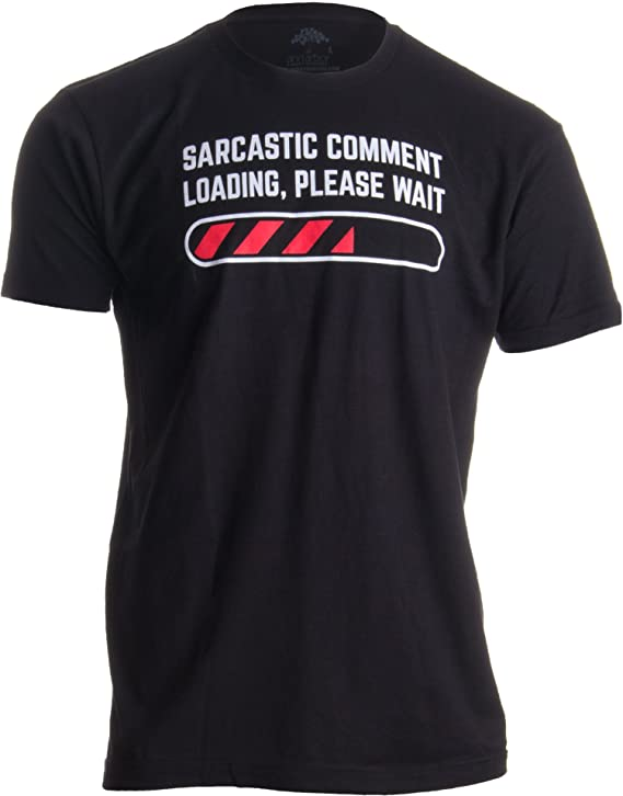 Sarcastic Comment Loading Please Wait Funny Sarcasm Humor for Men Women T-Shirt-(Adult,L) Black