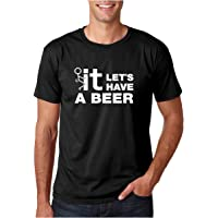 Crazy Bros Tees Fuck It Let's Have a Beer Funny Party Drinking Premium Men's T-Shirt