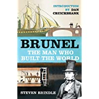 Brunel: The Man Who Built the World (Phoenix Press)