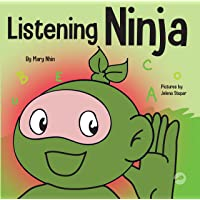 Listening Ninja: A Children's Book About Active Listening and Learning How to Listen (Ninja Life Hacks)