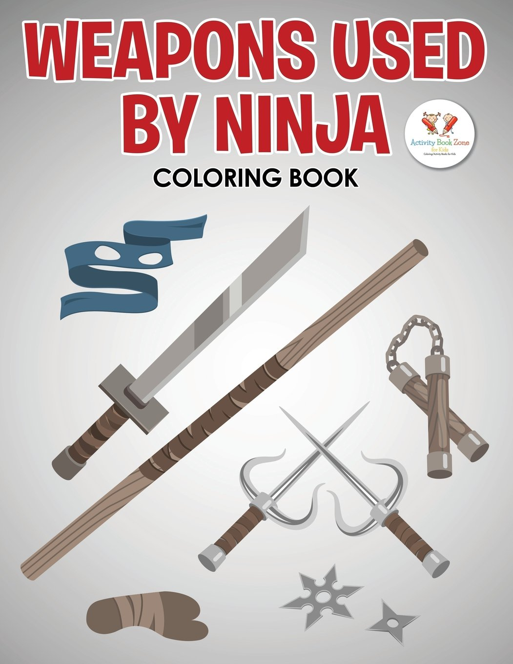 Weapons Used by Ninja Coloring Book: Amazon.es: Activity ...