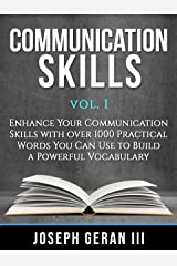 Communication Skills Vol. 1: Enhance Your Communication Skills with Over 1000 Practical Words You Can Use to Build A Powerful Vocabulary Kindle Edition