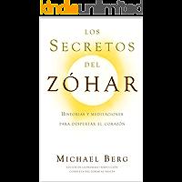 Los Secretos del Zóhar: Historias y meditaciones para despertar el corazón