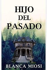 Hijo del pasado (Spanish Edition) Kindle Edition