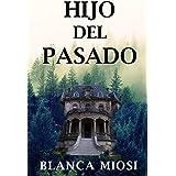 Hijo del pasado (Spanish Edition)