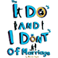 The I Do's and the I Dont's of Marriage (English Edition)