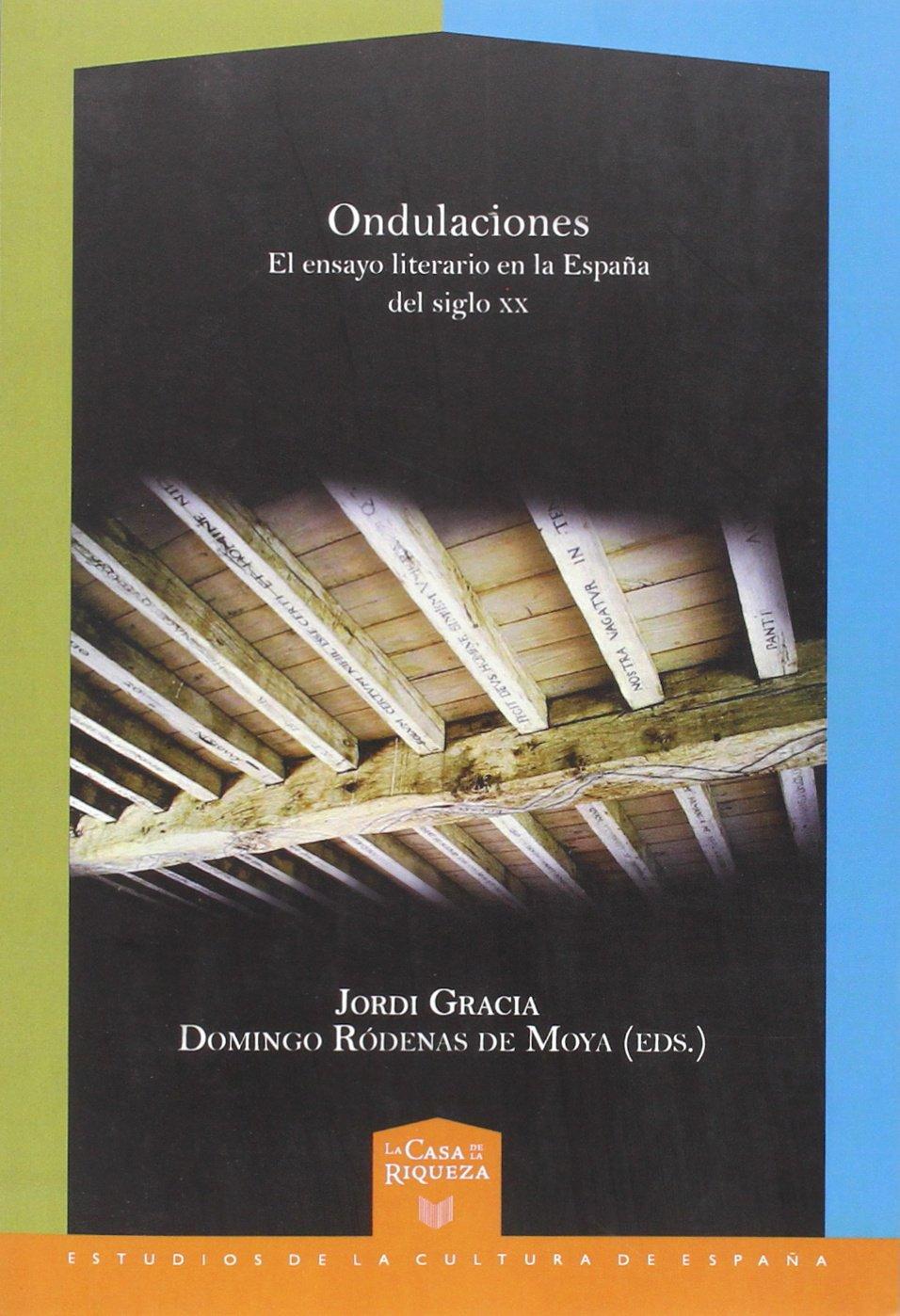 Ondulaciones. El ensayo literario en la España del siglo XX.: Amazon.es: Gracia, Jordi: Libros
