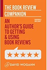 The Book Review Companion: An Author's Guide to Getting and Using Book Reviews (Countdown to Book Launch 3) Kindle Edition