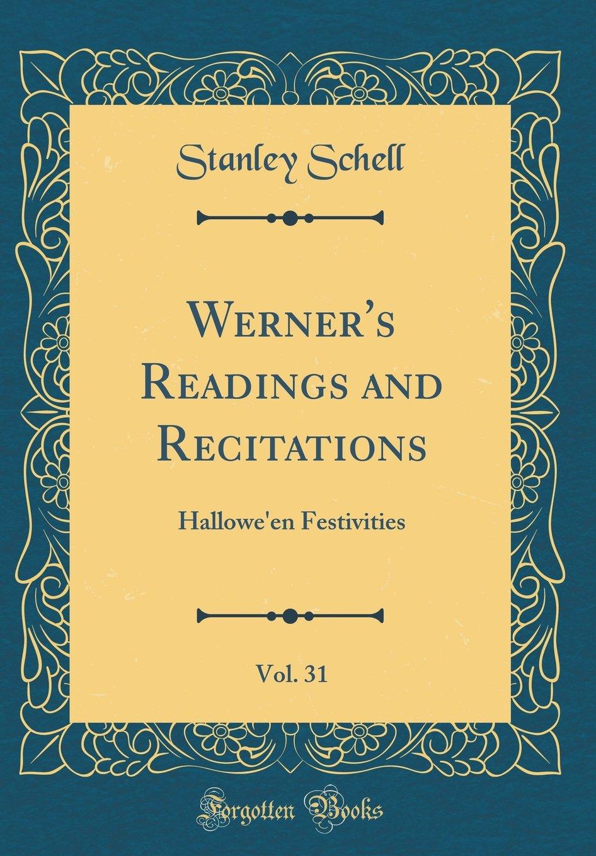 Werner's Readings and Recitations, Vol. 31: Hallowe'en Festivities (Classic Reprint) pdf