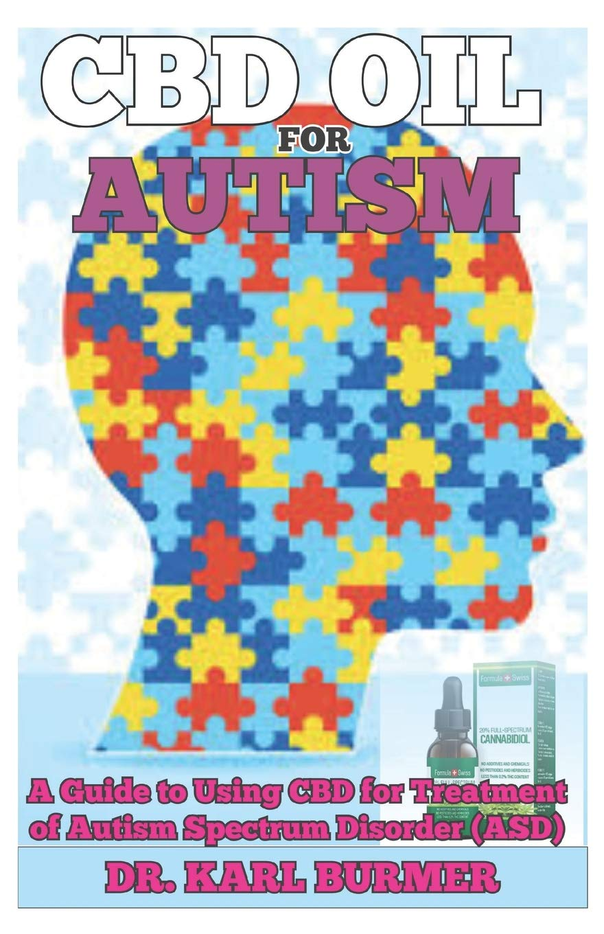 Autisms Full Spectrum >> Cbd Oil For Autism A Guide To Using Cbd Oil For Treatment Of Autism