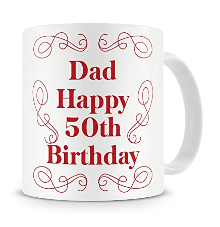 Dad Happy 50th Birthday Mug Gift Present For