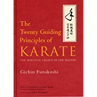 Twenty Guiding Principles Of Karate, The: The Spiritual Legacy Of The Master
