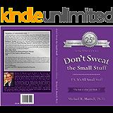 Don't Sweat the Small Stuff: P. S. It's All Small Stuff