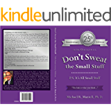 Don't Sweat the Small Stuff: P. S. It's All Small Stuff