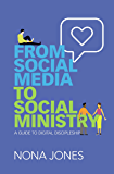 From Social Media to Social Ministry: A Guide to Digital Discipleship
