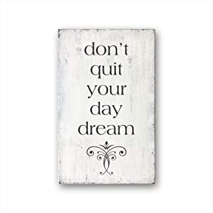 DKISEE Mindfulness Gift, Motivation Sign, Don't Quit Your Daydream Sign Decorative Wood Sign - Farmhouse Wall Decor 3.9x7.9 inches
