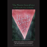 The Savior from Error: Al-Munqidh mina 'd-Dalal (Works of Abu Hamid Muhammad al-Ghazali Book 2)