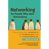Networking for People Who Hate Networking: A Field Guide for Introverts, the Overwhelmed, and the Underconnected (English Edition)