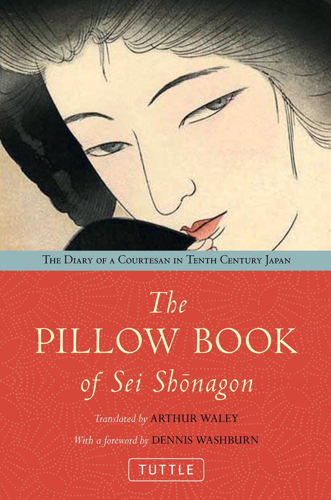 Amazon.com: The Pillow Book of Sei Shonagon: The Diary of a Courtesan in  Tenth Century Japan (8601200937435): Arthur Waley, Dennis Washburn: Books