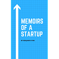 Memoirs of a startup (English Edition)