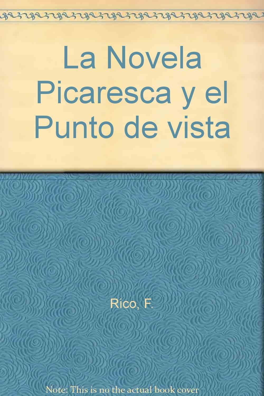 La Novela Picaresca y el Punto de vista: Amazon.es: F. Rico ...