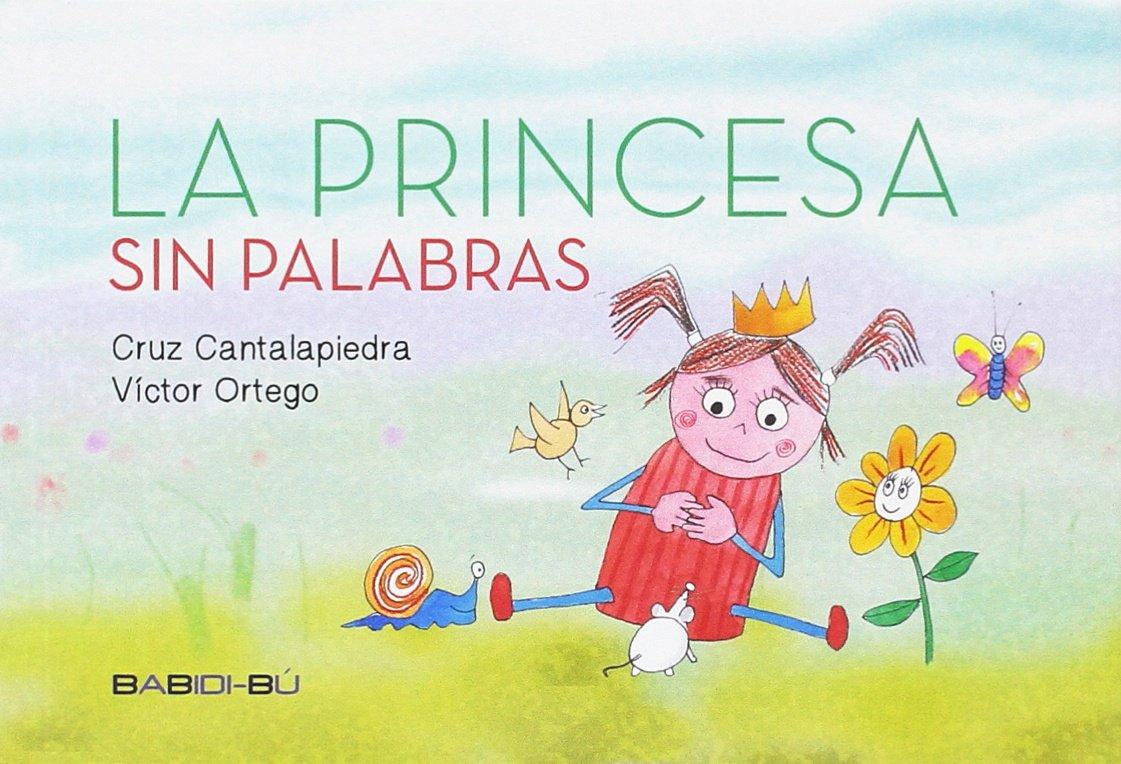 La princesa sin palabras: Amazon.es: María Cruz Cantalapiedra Jiménez,  Victor Ortego: Libros